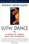 Slow Dance: A Story Of Stroke, Love And Disability
