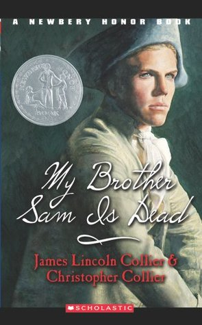 My Brother Sam Is Dead (A Newbery Honor Book)