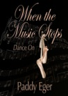 When the Music Stops (Dance On #2)