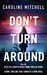 Don't Turn Around by Caroline Mitchell