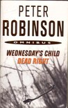 Wednesday's Child / Dead Right (Inspector Banks #6,9)