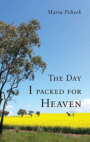 The Day I packed for Heaven Maria Pelisek