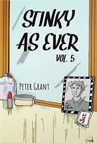 Stinky as Ever (A Fragrant Bouquet of Stinky Stories Book 5)  by  Peter Grant