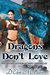 Dragons Don't Love (Fire Chronicles, #2)