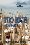 Too Rich For Rain by Peggy Kopman-Owens