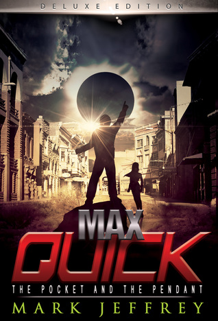 Max Quick: The Pocket and the Pendant (Max Quick, #1)