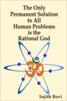 The Only Permanent Solution to All Human Problems is the Rati... by Sajith Buvi