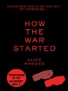 How The War Started (How The War Started Trilogy, #1). by Alice Rhodes