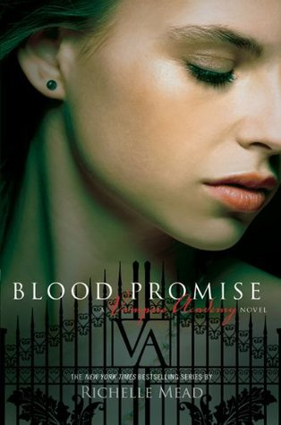 Blood Promise by Richelle Mead