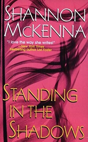 Standing in the Shadows by Shannon McKenna