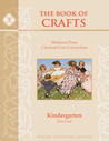 The Book of Crafts: Memoria Press Classical Core Curriculum: Kindergarten