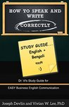 How to Speak and Write Correctly: Study Guide Only (Translated) in English and Bengali: Dr. Vi's Study Guide for Easy Business English Communication