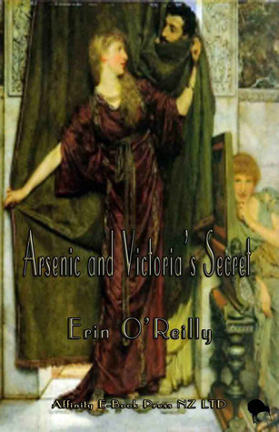 Arsenic and Victorias Secret  by  Erin OReilly