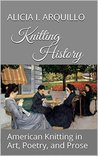 Knitting History: American Knitting in Art, Poetry, and Prose