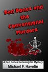 Ben Bones and the Conventional Murders: A Ben Bones Genealogical Misadventure (Ben Bones Genealogical Misadventures Book 4)