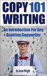 Copywriting 101: An Introduction for Any Aspiring Copywriter (Copy writing, copywriting, copywriter, copy writer)