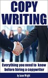 Copywriting: Everything You Need to Know Before Hiring a Copywriter (Copy writing, copywriting, copywriter, copy writer)