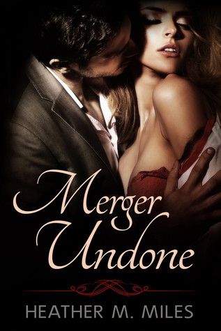 Merger Undone by Heather   Miles