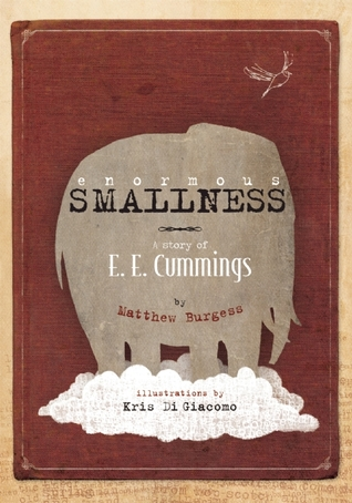 Enormous Smallness: A Story of E. E. Cummings