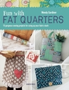 Fun with Fat Quarters by Wendy Gardiner