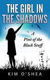 The Girl in the Shadows by Kim O'Shea