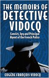 The Memoirs of Detective Vidocq (Illustrated): Convict, Spy and Principal Agent of the French Police