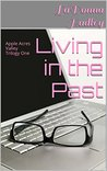 Living in the Past: Apple Acres Valley Trilogy One (Apple Acres Valley Short Story Series Book 4)