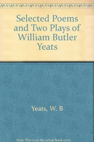 Selected Poems and Two Plays