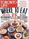 Where To Eat - Toronto Life: Top 20 New Restaurants - Best Dishes- Our Favourite Chefs