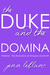 The Duke and The Domina : Warrick The Ruination of Grayson Danforth (Lords of Time #2)