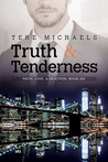 Truth & Tenderness (Faith, Love, & Devotion, #6)
