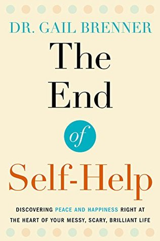 The End of Self-Help by Gail  Brenner