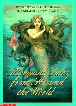 Mermaid Tales from Around the World by Mary Pope Osborne