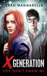 XGeneration 1: You Don't Know Me (XGeneration, #1)