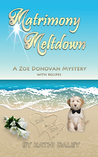 Matrimony Meltdown by Kathi Daley