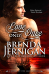 Love Only Once (The Ladies, #2)