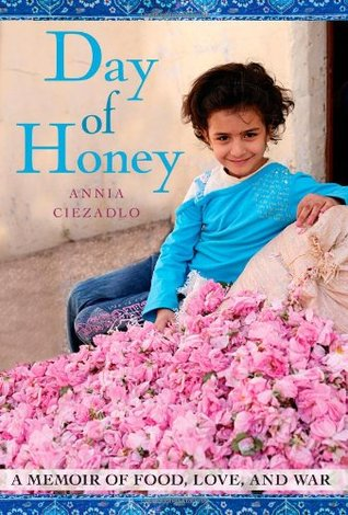 Day of Honey by Annia Ciezadlo