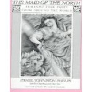 The Maid of the North: Feminist Folk Tales from Around the World