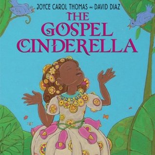 The Gospel Cinderella by Joyce Carol Thomas