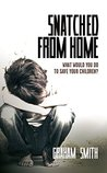 Snatched From Home: What Would You Do To Save Your Children? (DI Harry Evans Book 1)