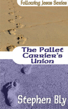 The Pallet Carriers Union by Stephen Bly