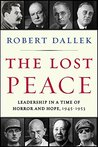 The Lost Peace by Robert Dallek