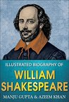 Illustrated Biography of William Shakespeare by Manju Gupta