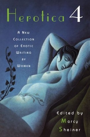 Herotica 4: A New Collection of Erotic Writing by Women