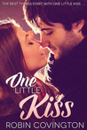 One Little Kiss by Robin Covington
