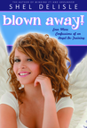 Blown Away!: Even More Confessions of an Angel in Training (Angel in Training #3)