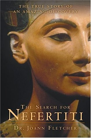 The Search for Nefertiti by Joann Fletcher