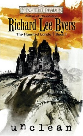 Unclean (Forgotten Realms: The Haunted Lands, #1)