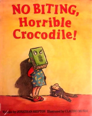 No Biting, Horrible Crocodile by Jonathan Shipton