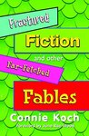 Fractured Fiction and other Far-Fetched Fables